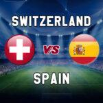 Prediksi Swiss Vs Spanyol, Piala Eropa 2020